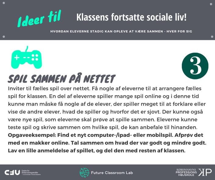 Idéer til klassens fortsatte sociale liv 3 Spil sammen med på nettet