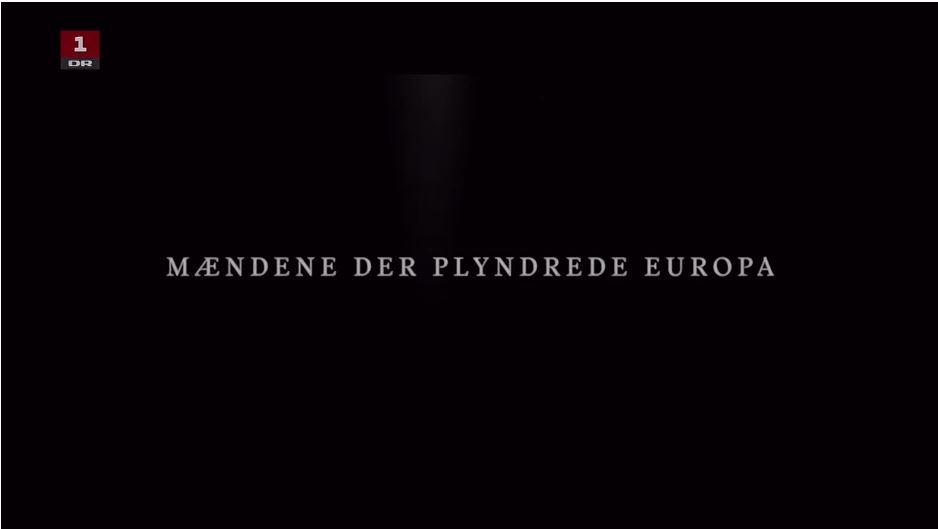 Tv-udsendelse Mændene der plyndrede Europa